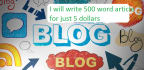 write 500 quality words for your blog ,website and article