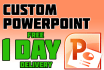 make you a powerpoint presentation in 1 day