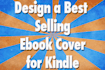 design a best selling eBook Cover for Kindle