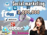 promote you on Facebook and Twitter for 2,000,000 members
