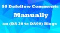 do 50 Dofollow Comments Manually on DA 30 to DA90 Websites
