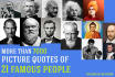 give 5000 picture quotes of FAMOUS people