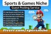 guest post your article on Games niche blog DA40