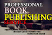 publish your Manuscript or book for PRINTING