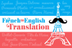 deliver a FLAWLESS French to English translation