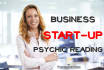 give you a business start up psychic reading