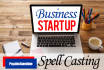 cast the business start up spell to help your new or struggling business succeed
