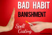 cast the Bad Habit Banishment Spell for you