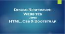 design responsive website using Html5, Bootstrap, Javascript
