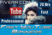 design a professional YouTube banner for you