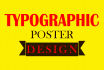 design a BEAUTIFUL typography poster just in 24 hours