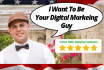 be your digital marketing guy