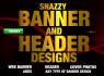 design SNAZZY header, banner, ads, and cover photos in 24hr