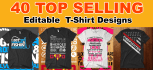 give you 40 Top Selling Editable Tshirt Designs