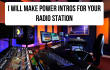 make power intros to your radio station