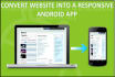 convert responsive website into ANDROID app and publish it