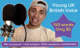record a young sounding BRITISH male voiceover within 48hrs