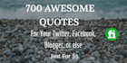 give you more than 700 AWESOME Quotes for your Social Media