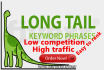 get you long tail keywords low competition, easy to rank,high traffic