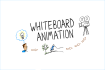 create an outstanding whiteboard animation explainer video