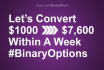 convert 1000 Into 7600 Dollars In Your Binary Options Account