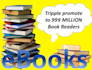 triple promote to 999 million BOOK readers