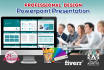 design Professional POWERPOINT presentation