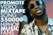 promote your song video or mixtape to 550000 music fans