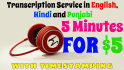 do 5 min English Hindi or Punjabi transcription with timing