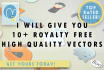 give you 10 royalty free high quality vectors