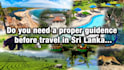 guide you to travel any place in Sri Lanka