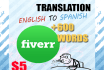 do a perfect translation english to spanish 1500 WORDS