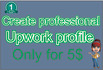 create good looking upwork profile and pass test for you