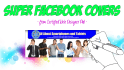 create a SUPER Facebook Cover for you
