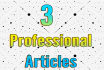 write 3 professional articles of any topic