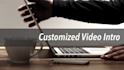 create a customized video intro for your special needs