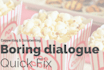 improve the dialogue in your script