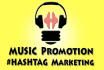 let your music go viral by HASHTAG marketing
