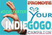 back promote and advertise Your Indiegogo or Kickstarter