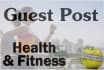 give you GUEST Post on Health and Fitness Blog