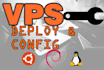 deploy and configure your VPS