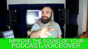 improve the sound of your voice or podcast