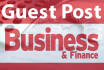give you Guest Post on Business And Finance  Blog