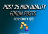 make QUALITY 25 forum posts