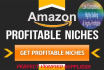 do deep Amazon highly selling,low competitive and highly profitable products