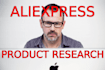 do your product research on AliExpress