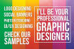 be your GRAPHIC Designer for a Day