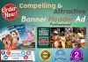 design professional web banner,header,ad,social cover