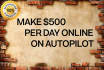 show you how to make 500D a day online