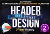 design a professional banner,header in 24hrs
